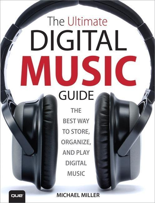 The Ultimate Digital Music Guide als Buch von M...