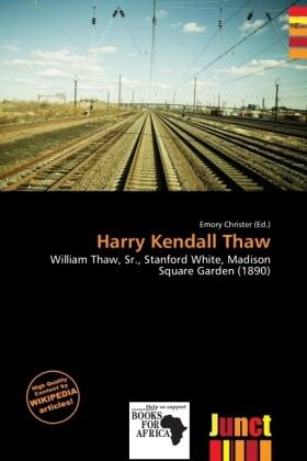 Harry Kendall Thaw als Taschenbuch von