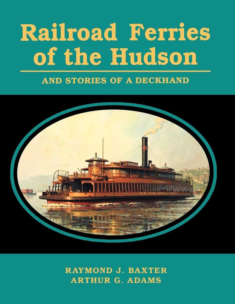 Railroad Ferries of the Hudson and Stories of a Deck Hand als Taschenbuch