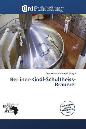 Berliner-Kindl-Schultheiss-Brauerei als Buch von