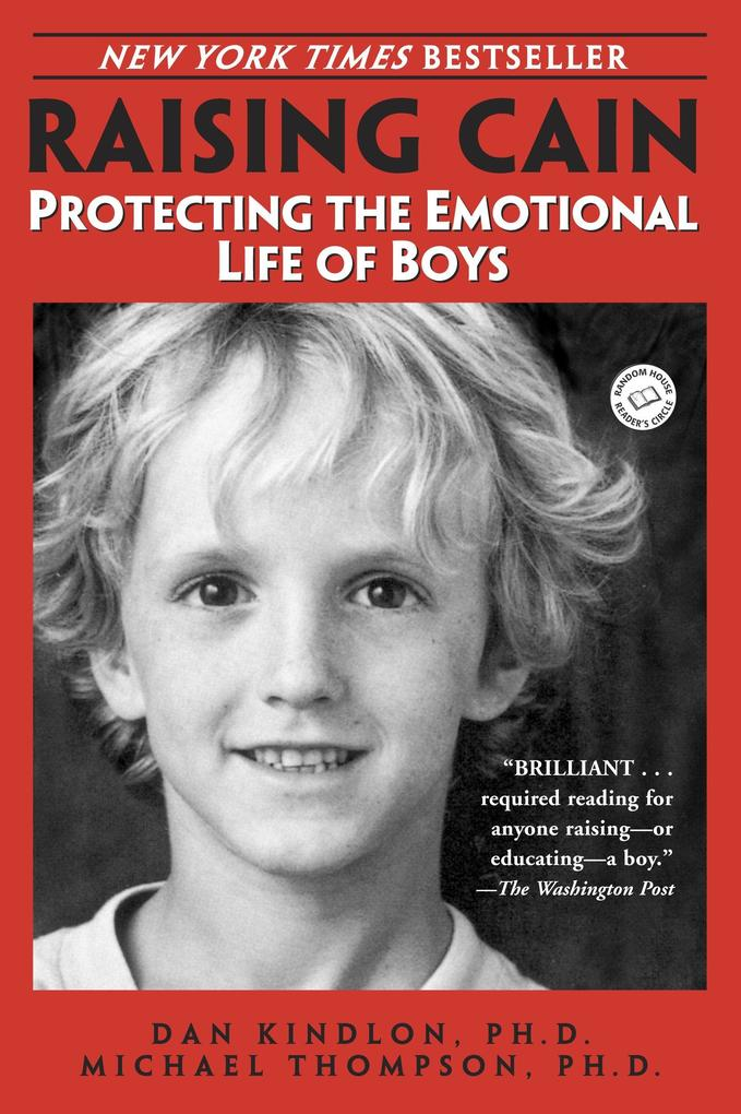 Raising Cain: Protecting the Emotional Life of Boys als Taschenbuch