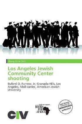 Los Angeles Jewish Community Center Shooting al...