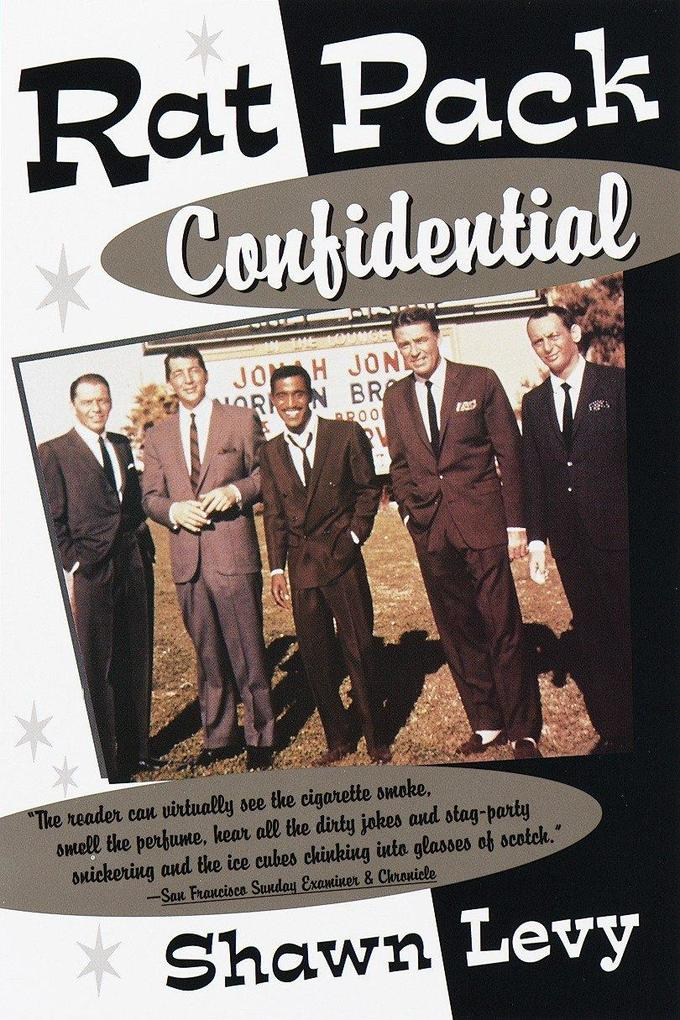 Rat Pack Confidential: Frank, Dean, Sammy, Peter, Joey and the Last Great Show Biz Party als Taschenbuch