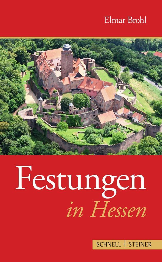 Festungen in Hessen als Buch von Elmar Brohl