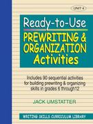 Ready-To-Use Prewriting and Organization Activities: Unit 4, Includes 90 Sequential Activities for Building Prewriting and Organizing Skills in Grades