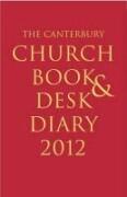 The Canterbury Church Book and Desk Diary 2012: Hardback Edition