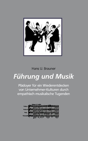 Führung und Musik als Buch von Hans U. Brauner