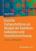 Excel für Fortgeschrittene am Beispiel der Darlehenskalkulation und Investitionsrechnung