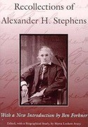 Recollections of Alexander H. Stephens: His Diary, Kept When a Prisoner at Fort Warren, Boston Harbour, 1865
