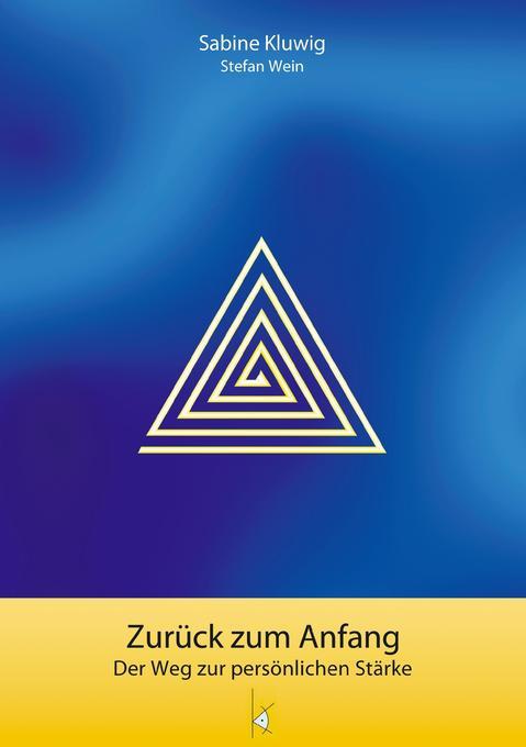 Zurück zum Anfang als Buch von Sabine Kluwig, S...
