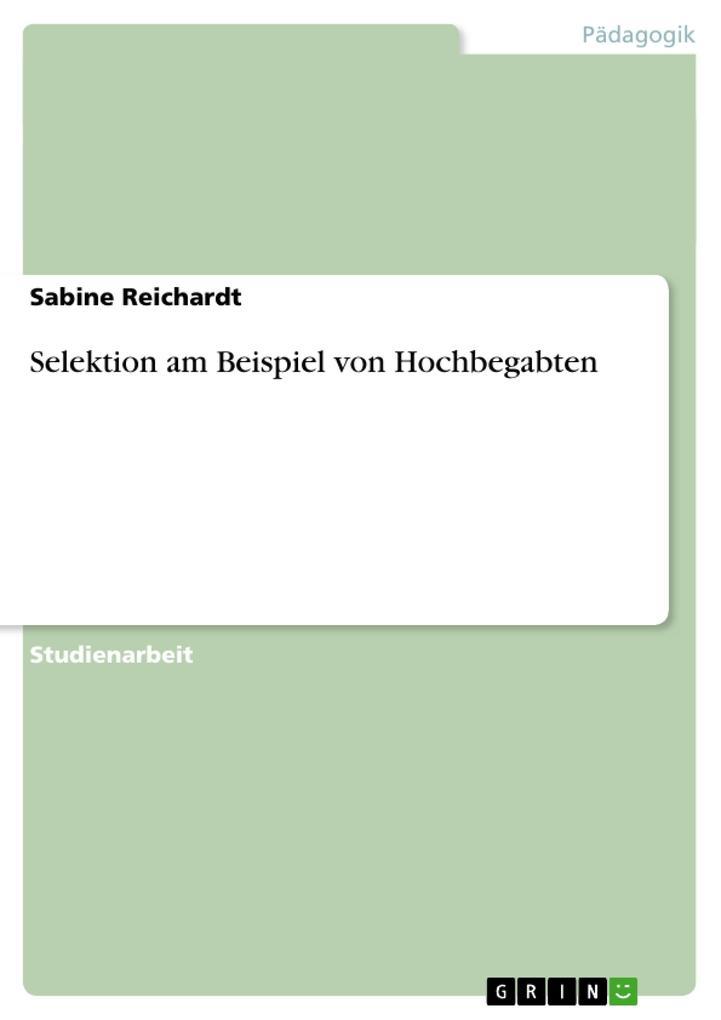 Selektion am Beispiel von Hochbegabten als Buch...