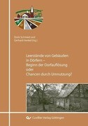 Leerstand von Gebäuden in Dörfern - Beginn der Dorfauflösung oder Chancen durch Umnutzung?