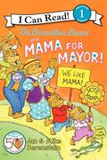 The Berenstain Bears and Mama for Mayor!