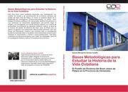Bases Metodológicas para Estudiar la Historia de la Vida Cotidiana