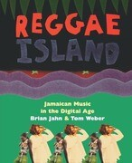 Reggae Island: Jamaican Music in the Digital Age