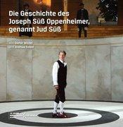 Die Geschichte des Joseph Süß Oppenheimer, genannt Jud Süß