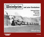Weinheim und seine Eisenbahnen
