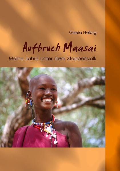 Aufbruch Maasai als Buch von Gisela Helbig