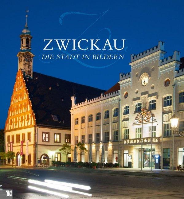 Zwickau - Die Stadt in Bildern als Buch von