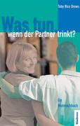 Was tun, wenn der Partner trinkt?