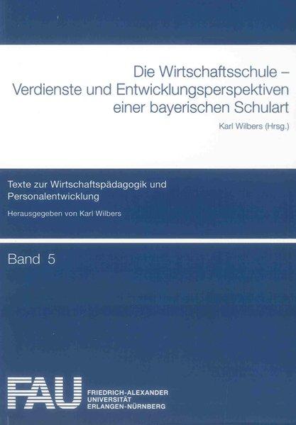 Die Wirtschaftsschule - Verdienste und Entwickl...