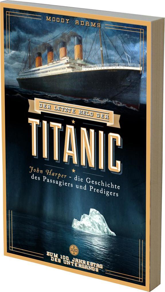 Der letzte Held der Titanic als Taschenbuch von...