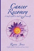 Cancer Recovery: A Daily Program to Heal Cancer Naturally