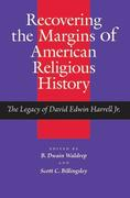 Recovering the Margins of American Religious History: The Legacy of David Edwin Harrell Jr.