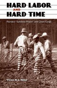 "Hard Labor and Hard Time: Florida's ""Sunshine Prison"" and Chain Gangs"