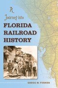 A Journey Into Florida Railroad History