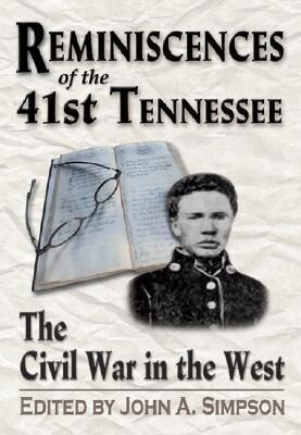 Reminiscences of the 41st Tennessee: The Civil War in the West als Buch
