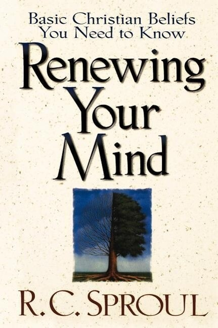 Renewing Your Mind: Basic Christian Beliefs You Need to Know als Taschenbuch
