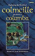 Exploring the World of Colmcille: Also Known as Columba