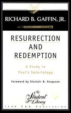 Resurrection and Redemption: A Study in Paul's Soteriology als Taschenbuch