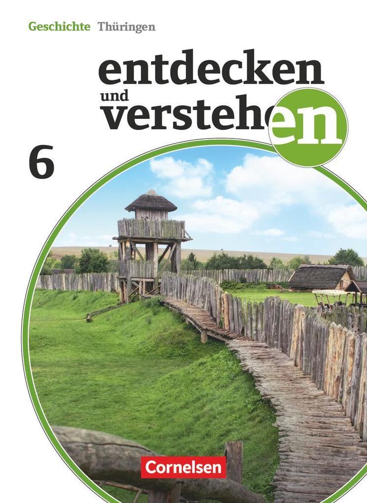 Entdecken und Verstehen 6. Schuljahr Schülerbuch. Thüringen als Buch