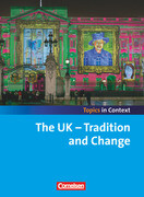Topics in Context: The UK - Tradition and Change. Schülerheft