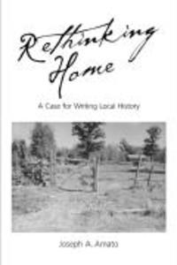 Rethinking Home - A Case for Writing Local History als Taschenbuch