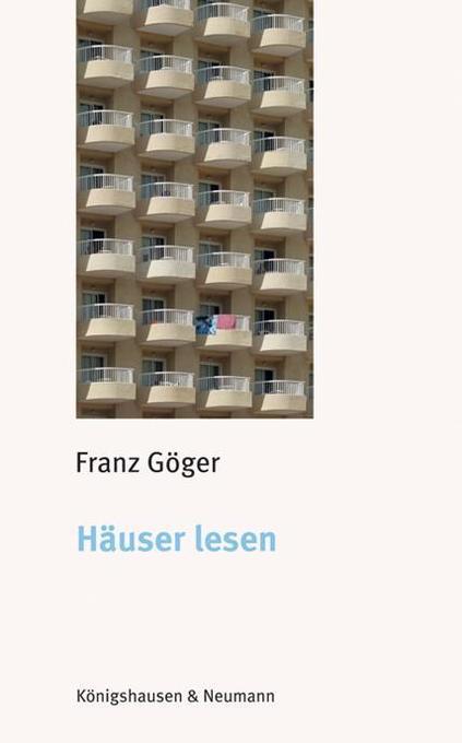 Häuser lesen als Buch von Franz Göger