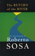 The Return of the River: The Selected Poems of Roberto Sosa