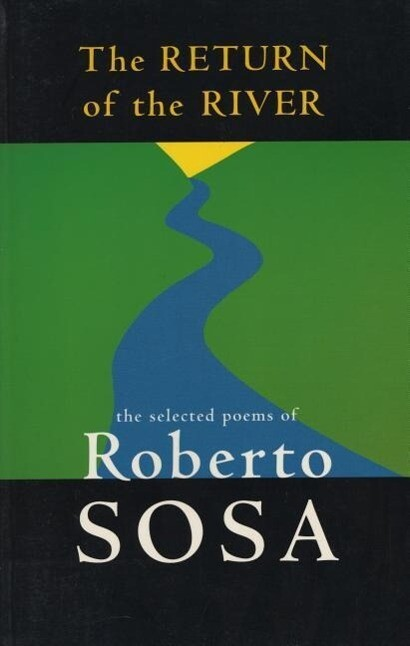 The Return of the River: The Selected Poems of Roberto Sosa als Taschenbuch