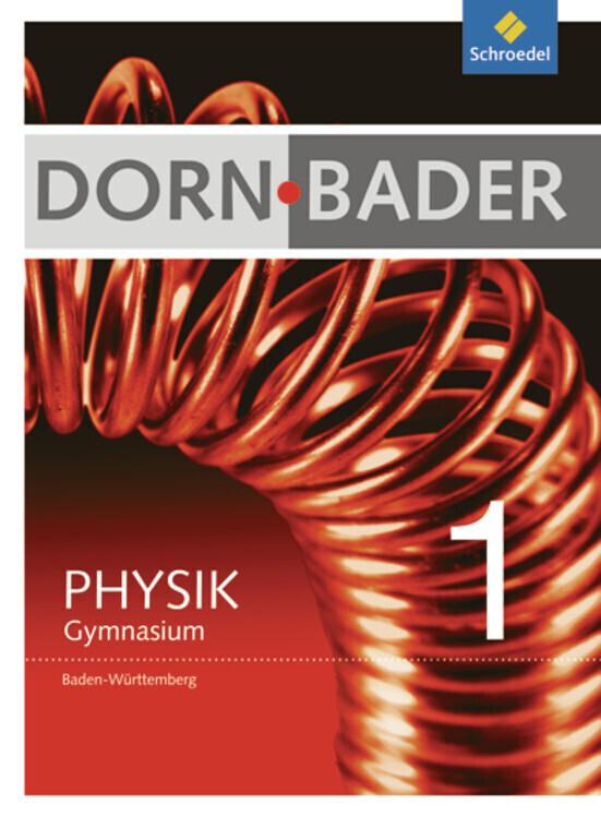 Dorn-Bader 1. Schülerband. Physik. Baden-Württe...