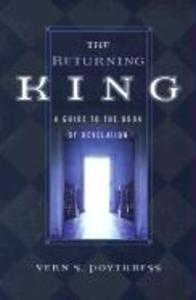 The Returning King: A Guide to the Book of Revelation als Taschenbuch