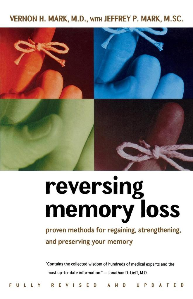 Reversing Memory Loss: Proven Methods for Regaining, Stengthening, and Preserving Your Memory, Featuring the Latest Research and Treaments als Taschenbuch