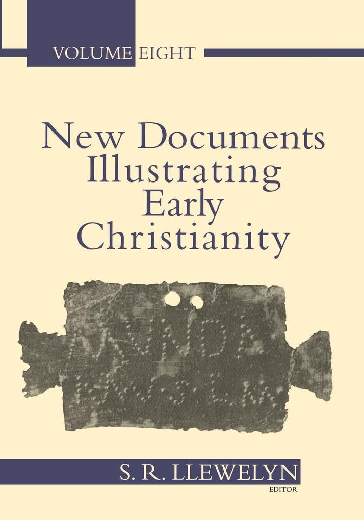 New Documents Illustrating Early Christianity, 8: A Review of the Greek Inscriptions and Papyri Published in 1984-85 als Taschenbuch