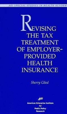 Revising Tax Treatment of Employer Provided Health Insurance als Taschenbuch