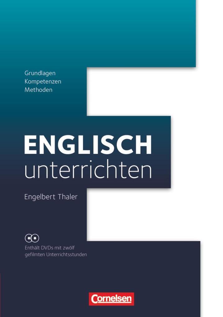Englisch unterrichten: Grundlagen - Kompetenzen - Methoden als Buch
