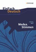 Medea. Stimmen - Neubearbeitung. EinFach Deutsch Unterrichtsmodelle
