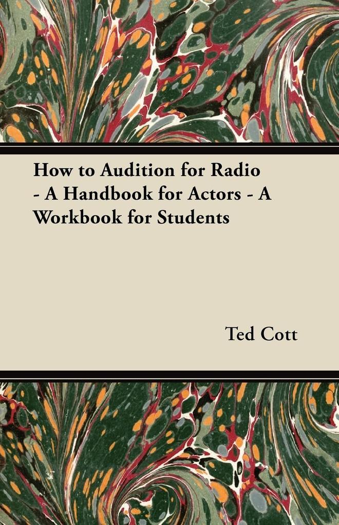 How to Audition for Radio - A Handbook for Acto...