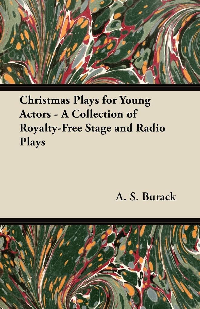 Christmas Plays for Young Actors - A Collection...