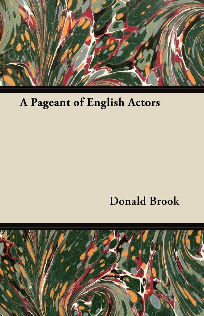 A Pageant of English Actors als Taschenbuch von...